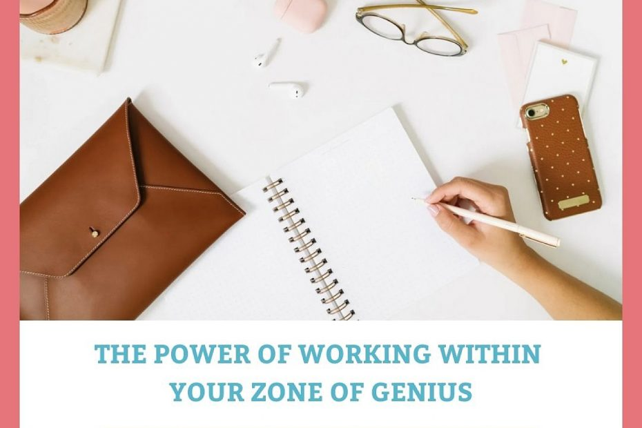The Power of Working in your Zone of Genius